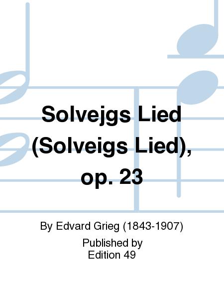 Solvejgs Lied (Solveigs Lied), op. 23