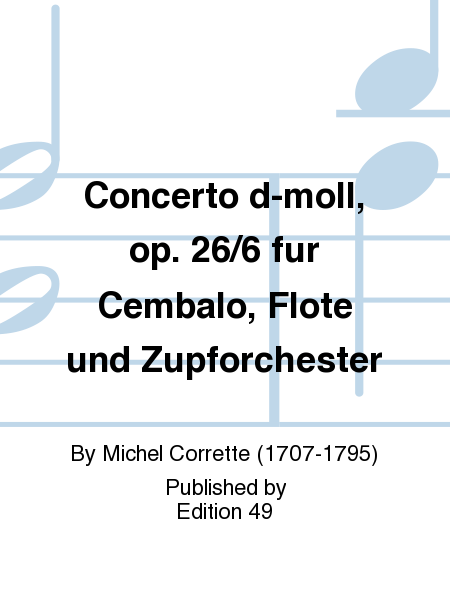 Concerto d-moll, op. 26/6 fur Cembalo, Flote und Zupforchester