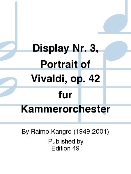 Display Nr. 3, Portrait of Vivaldi, op. 42 fur Kammerorchester