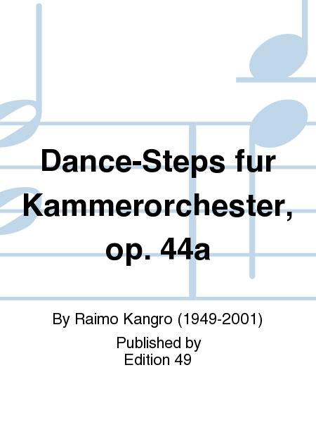 Dance-Steps fur Kammerorchester, op. 44a