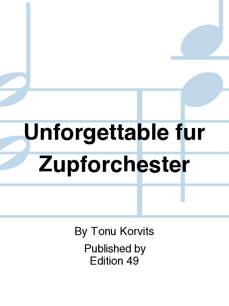 Unforgettable fur Zupforchester