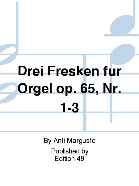 Drei Fresken fur Orgel op. 65, Nr. 1-3