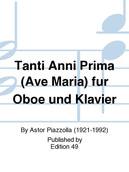 Tanti Anni Prima (Ave Maria) fur Oboe und Klavier