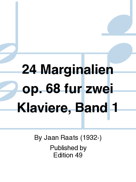 24 Marginalien op. 68 fur zwei Klaviere, Band 1