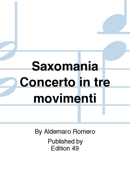 Saxomania Concerto in tre movimenti