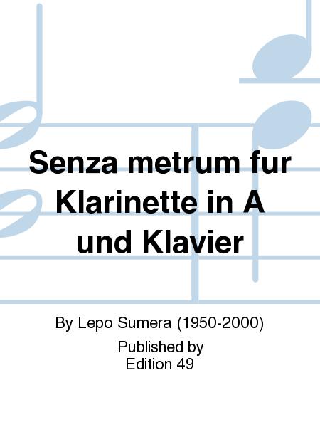 Senza metrum fur Klarinette in A und Klavier