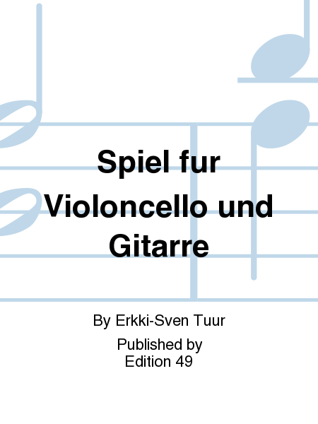 Spiel fur Violoncello und Gitarre