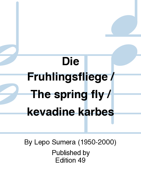 Die Fruhlingsfliege / The spring fly / kevadine karbes