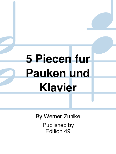 5 Piecen fur Pauken und Klavier