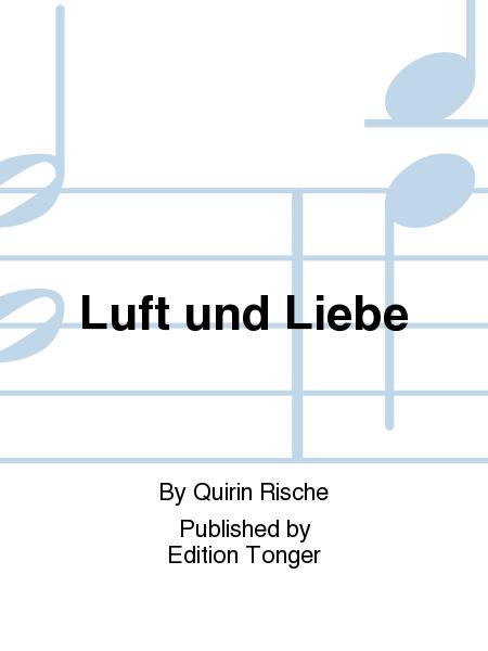 luft und liebe sheet music by quirin rische sheet music plus. Black Bedroom Furniture Sets. Home Design Ideas