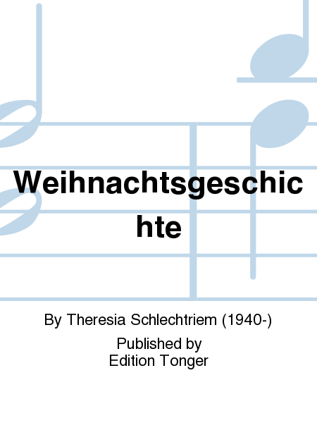 weihnachtsgeschichte sheet music by theresia schlechtriem. Black Bedroom Furniture Sets. Home Design Ideas
