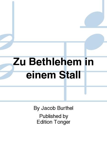 Zu Bethlehem in einem Stall