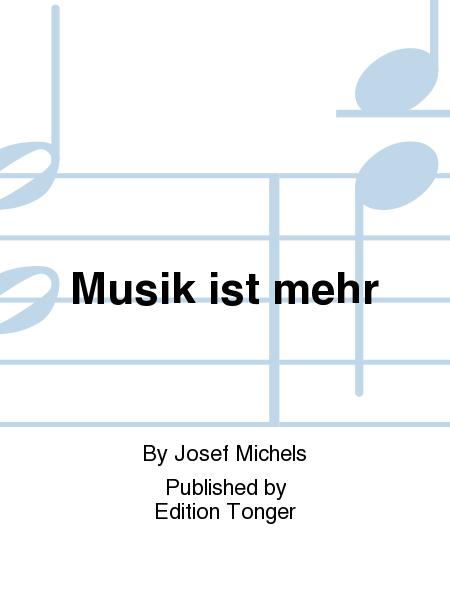 Musik ist mehr