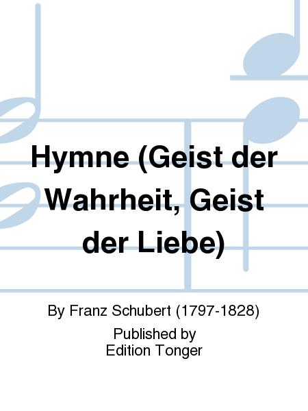 Hymne (Geist der Wahrheit, Geist der Liebe)