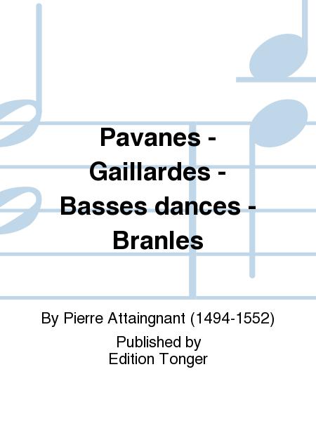 Pavanes - Gaillardes - Basses dances - Branles