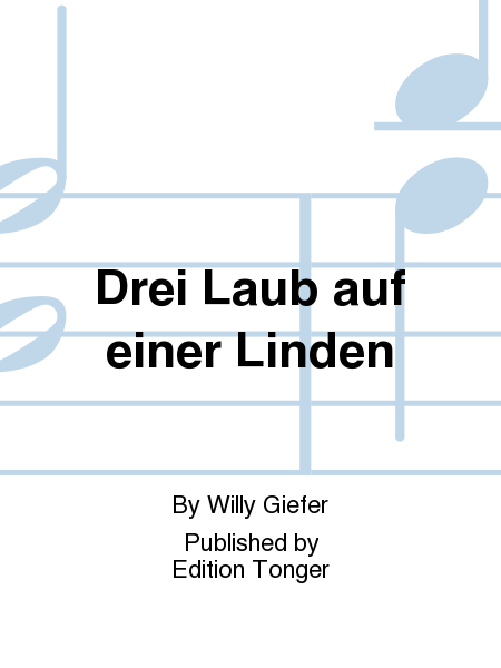 drei laub auf einer linden sheet music by willy giefer sheet music plus. Black Bedroom Furniture Sets. Home Design Ideas