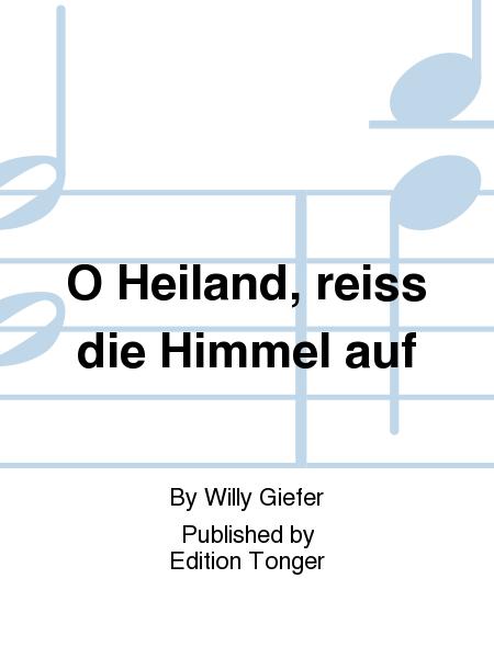 O Heiland, reiss die Himmel auf