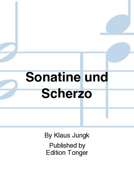 Sonatine und Scherzo