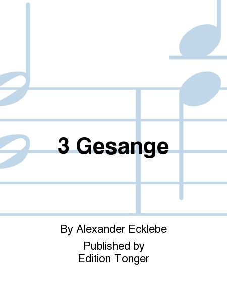 3 Gesange