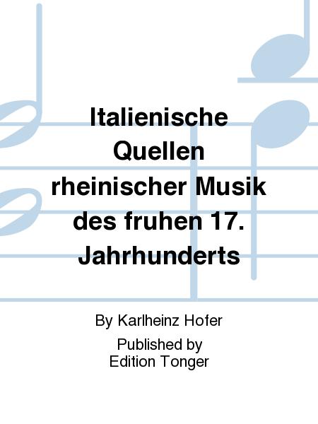 Italienische Quellen rheinischer Musik des fruhen 17. Jahrhunderts
