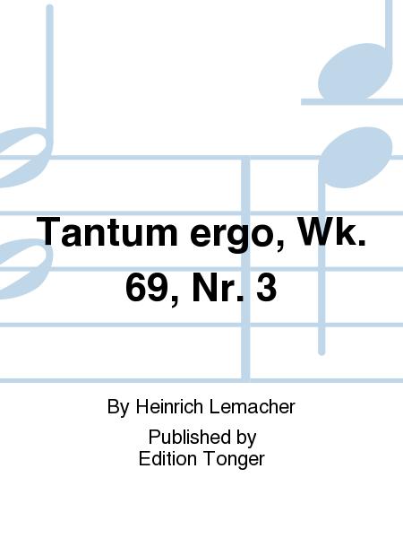 Tantum ergo, Wk. 69, Nr. 3