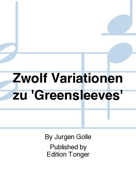 Zwolf Variationen zu 'Greensleeves'