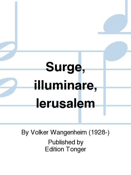 Surge, illuminare, Ierusalem