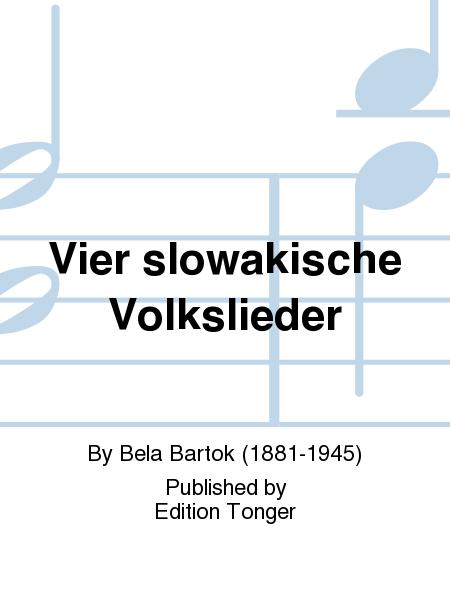 Vier slowakische Volkslieder