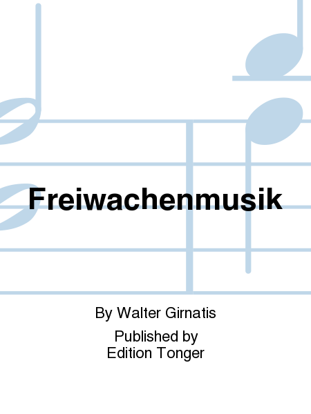 Freiwachenmusik