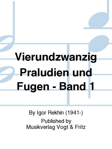 Vierundzwanzig Praludien und Fugen - Band 1