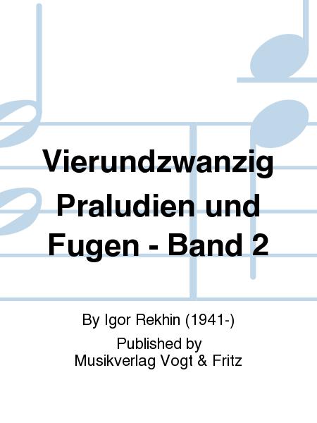 Vierundzwanzig Praludien und Fugen - Band 2