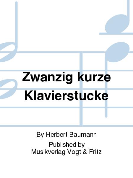 Zwanzig kurze Klavierstucke