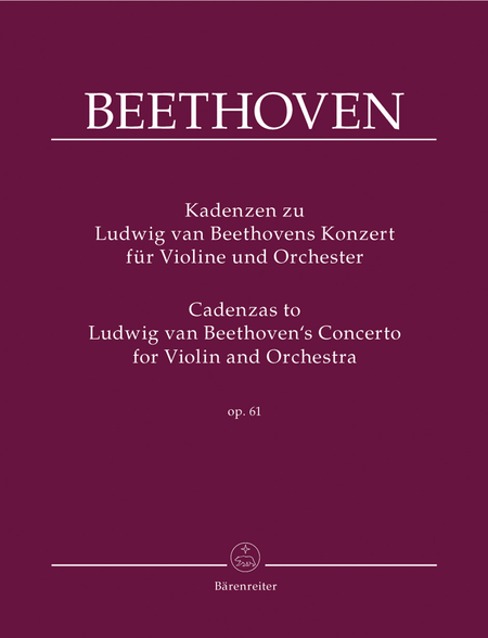 Cadenzas to Beethovens Violin Concerto for Violin and Orchestra op. 61