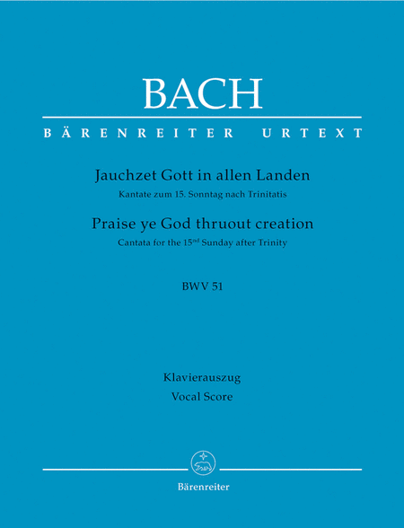 Praise ye God thruout creation, BWV 51