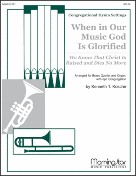When in Our Music God Is Glorified: We Know That Christ Is Raised and Dies No More (Engelberg)
