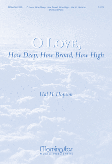 O Love, How Deep, How Broad, How High