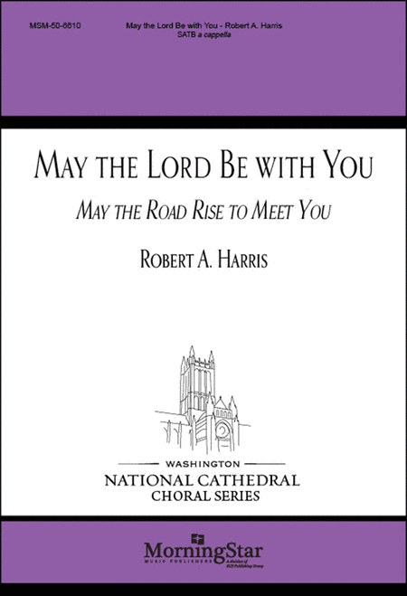 May the Lord Be with You (May the Road Rise to Meet You)