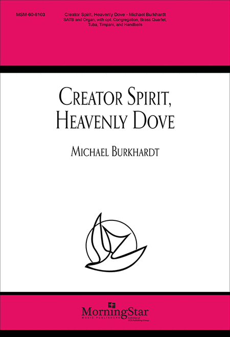 Creator Spirit, Heavenly Dove (Choral Score)