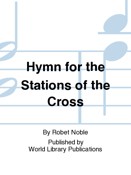 Hymn for the Stations of the Cross