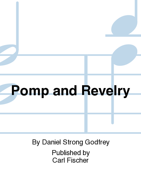 Pomp and Revelry