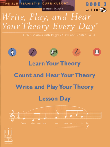 Write, Play, and Hear Your Theory Every Day! Book 3 (with CD)