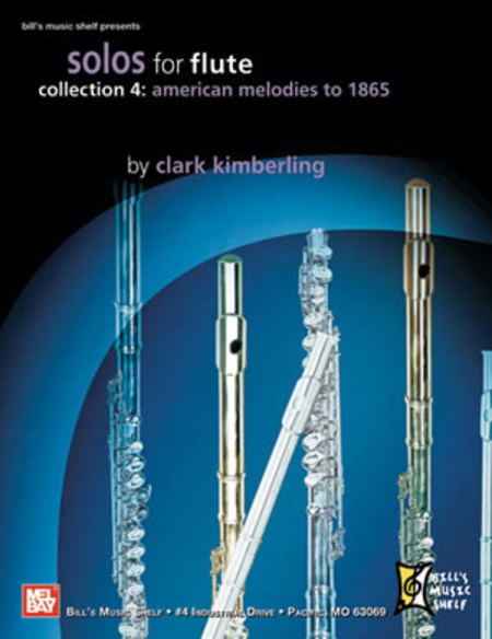 Solos for Flute, Collection 4: American Melodies to 1865
