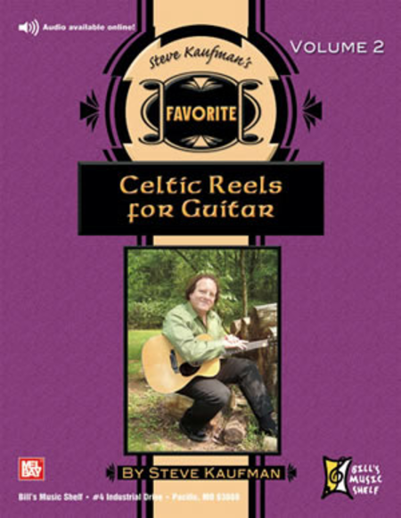Steve Kaufman's Favorite Celtic Reels for Guitar, Volume 2