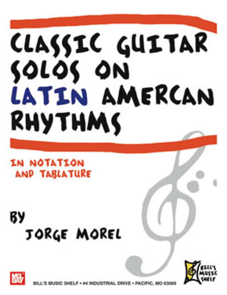 Classic Guitar Solos On Latin American Rhythms