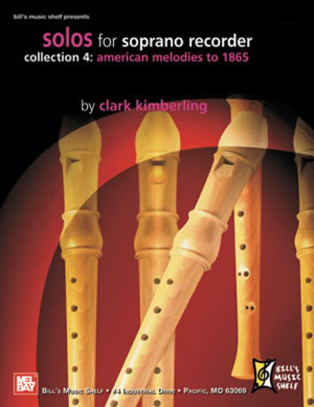 Solos for Soprano Recorder, Collection 4: American Melodies to 1865