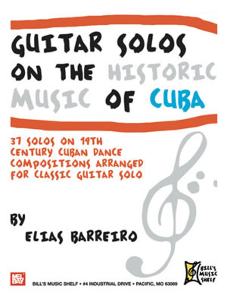 Guitar Solos on the Historic Music of Cuba