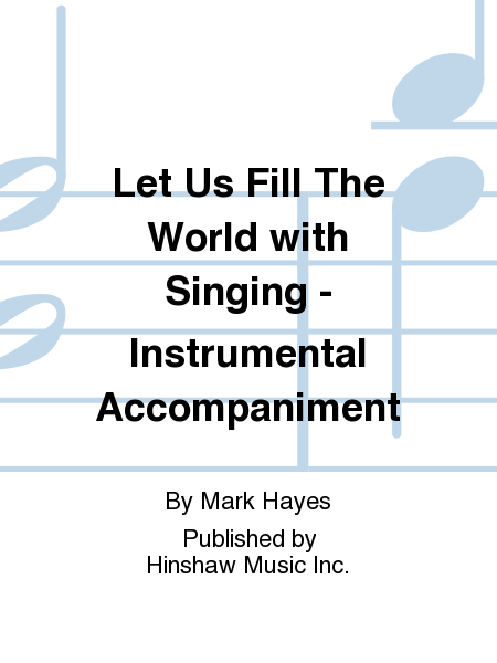 Let Us Fill The World with Singing - Instrumental Accompaniment