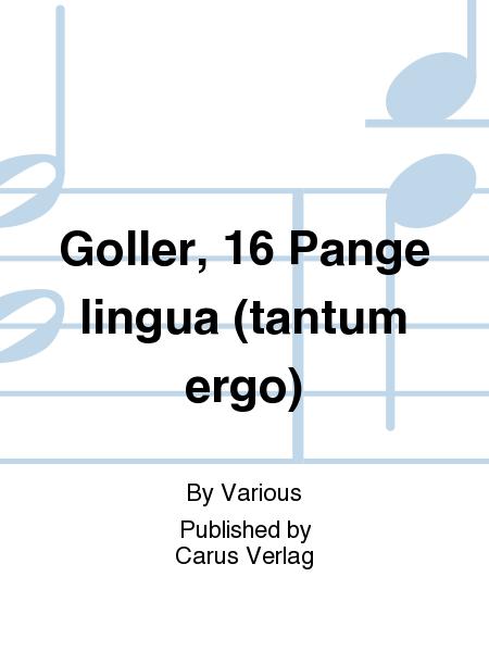 Goller, 16 Pange lingua (tantum ergo)