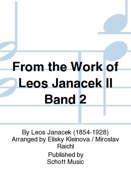 From the Work of Leos Janacek II Band 2