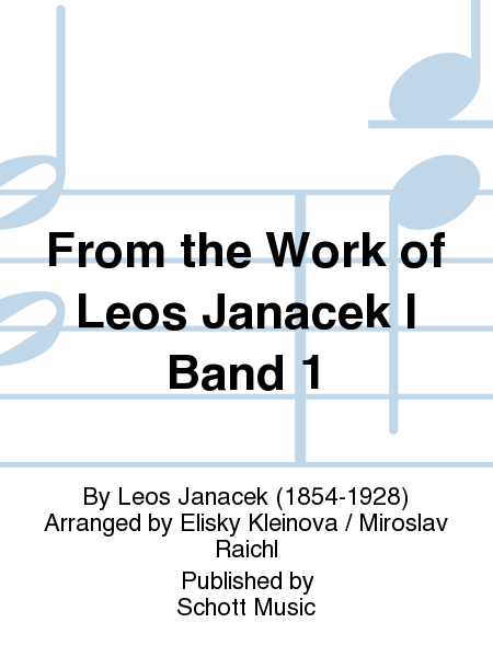 From the Work of Leos Janacek I Band 1